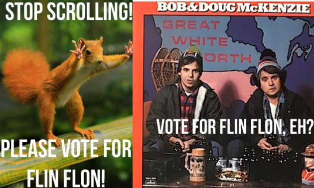 A squirrel holds up its hands with a caption that says Stop Scrolling! Please Vote for Flin Flon. A photo of Bob and Doug McKenzie says Vote for Flin Flon, eh?