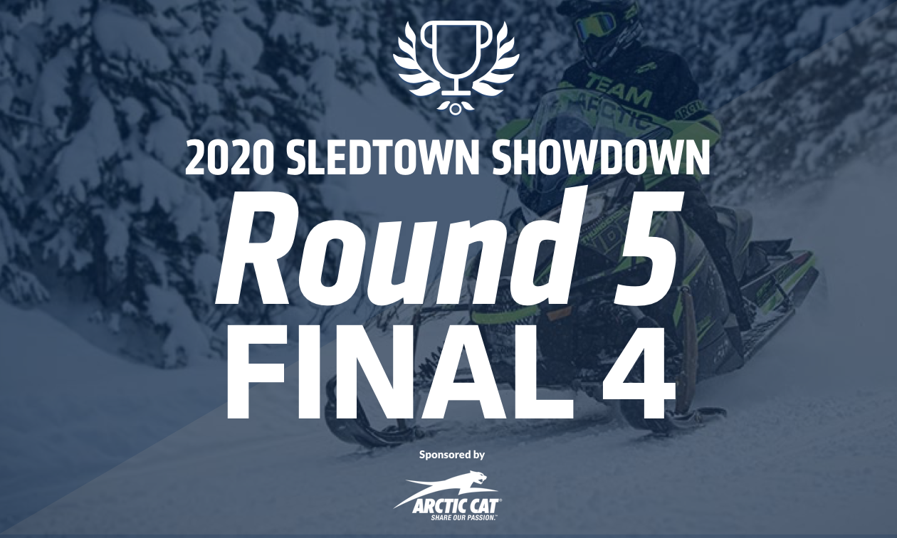 A graphic for SledTown ShowDown. Round 5. Final 4.