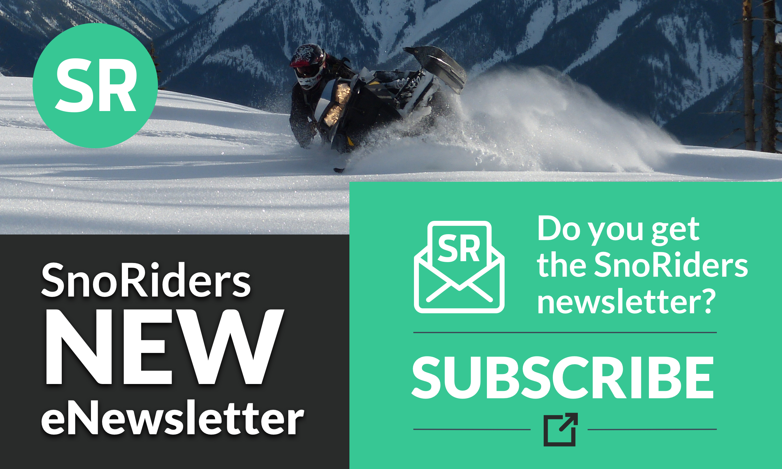 Subscribe to the redesigned SnoRiders eNewsletter